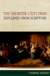 Shorter Catechism Explained from Scriptu